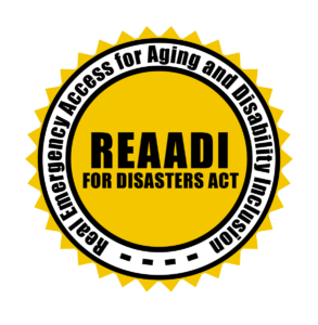"""REAADI logo: image of a sun with the words """"Real Emergency Access for Aging and Disability Inclusion"""" wrapped around inside the sun, and the words """"REAADI for Disasters Act"""" in the center of the sun."""