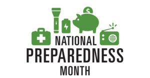 """Graphic: green colored images of a first aid kit, flash light, battery, piggy-bank, and radio are above the black text """"National Preparedness Month"""""""