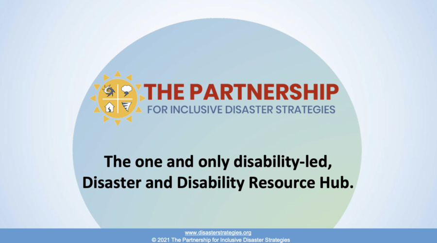 "The Partnership header logo: a sun with four images within it: a hurricane and thunderstorm cloud, a home with a split down the middle and a tornado. The words below the header read ""The Partnership for Inclusive Disaster Strategies."""